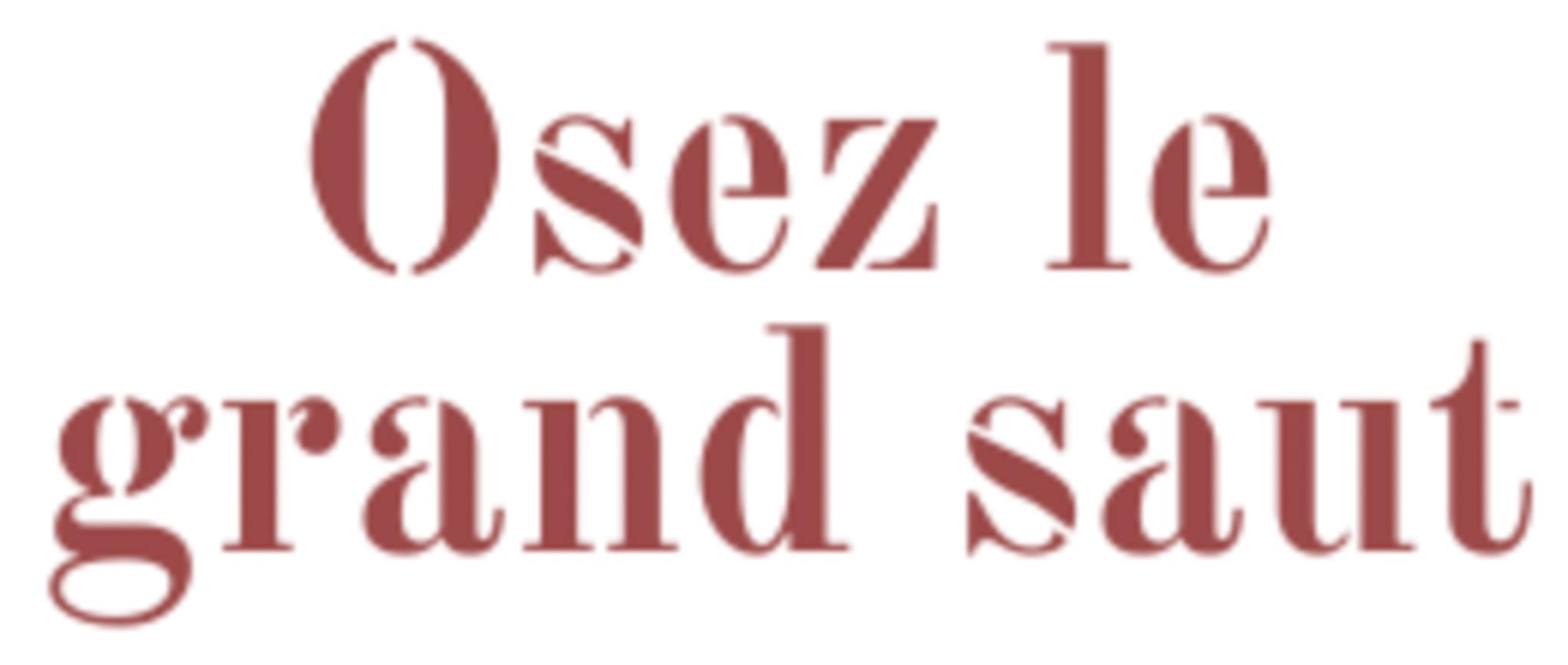 Osez Le Grand Saut